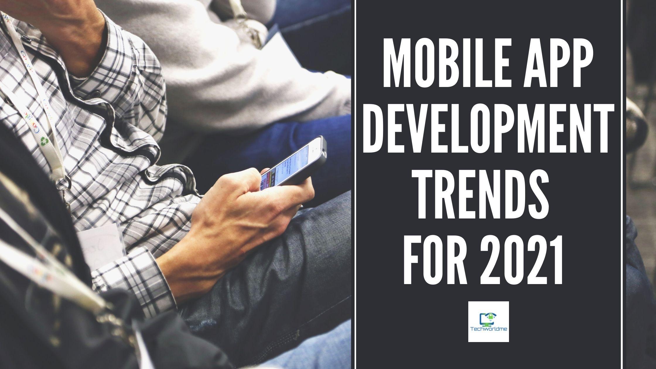 Mobile App Development Trends For 2021