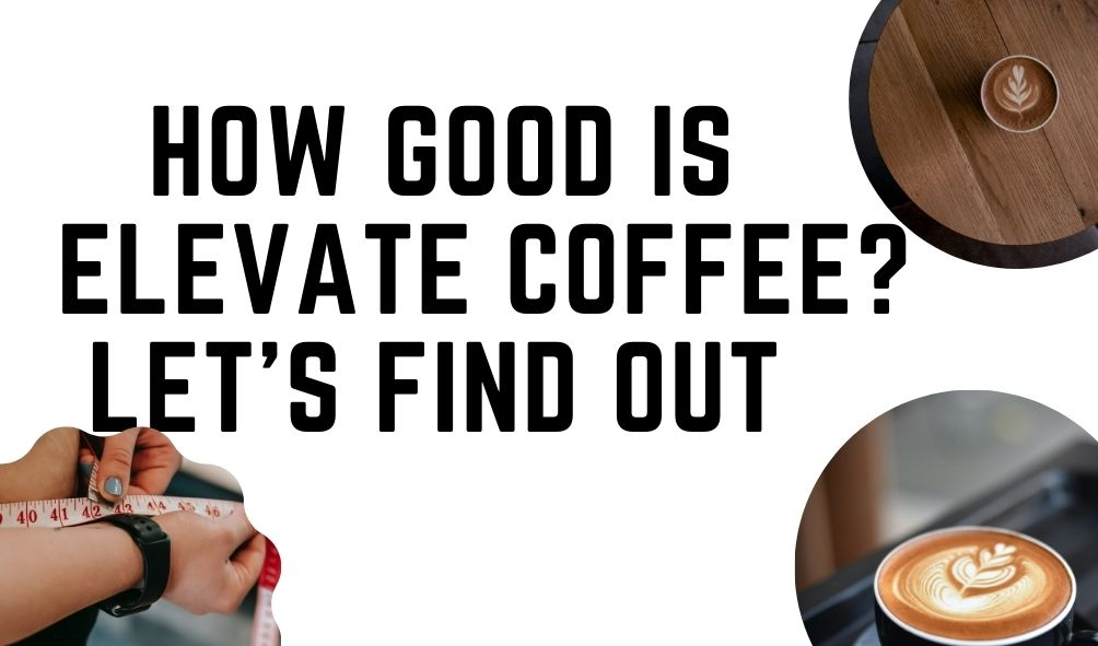 How good is elevate coffee? let's find out