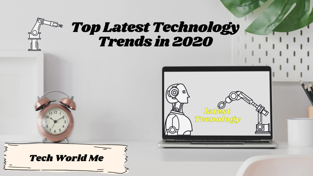 Top Latest Technology Trends in 2020